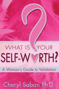 """Uncover, rediscover and express the worth that is innately yours."" -Dr. Cheryl Saban"